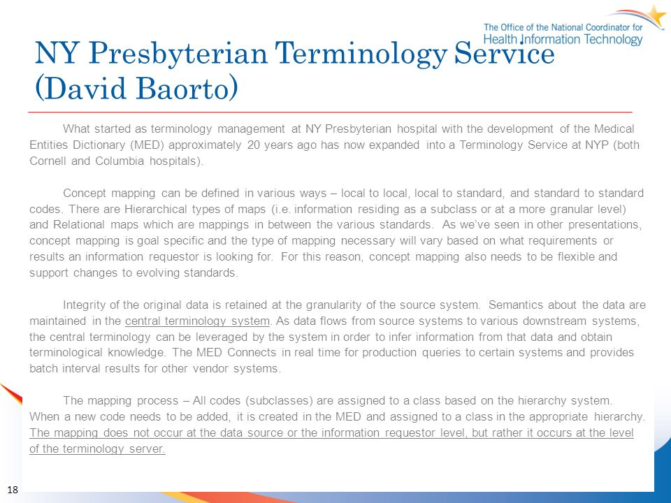 NY Presbyterian Terminology Service (David Baorto) 18 What started as terminology management at NY Presbyterian hospital with the development of the M