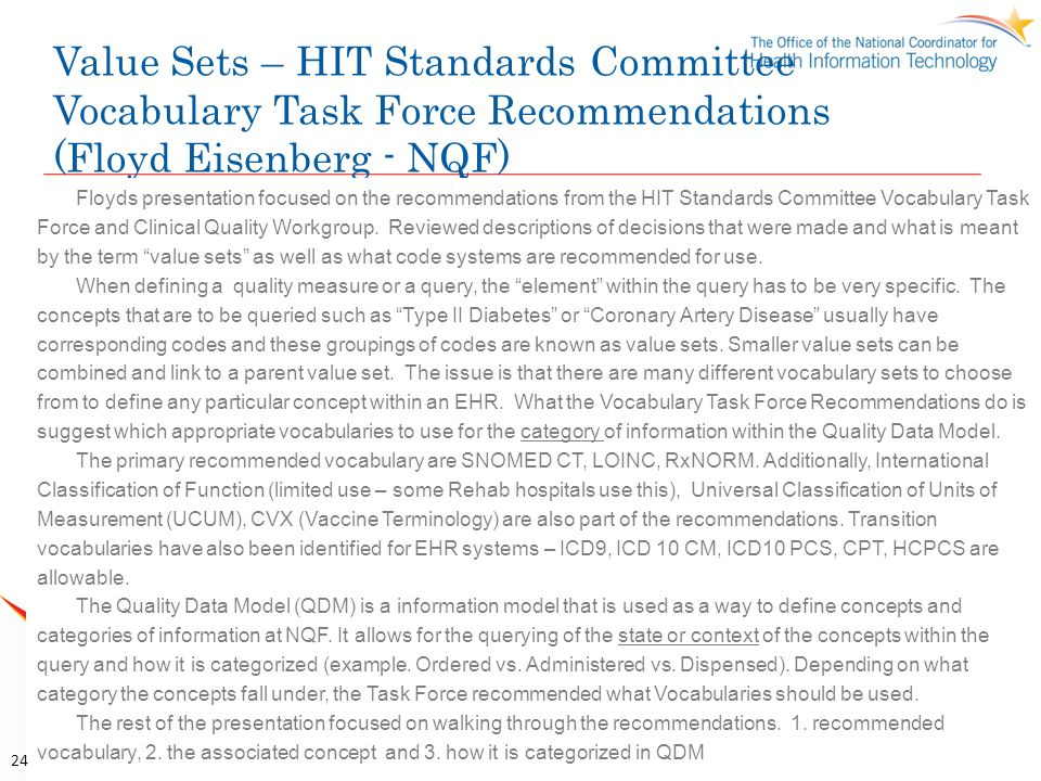 Value Sets – HIT Standards Committee Vocabulary Task Force Recommendations (Floyd Eisenberg - NQF) Floyds presentation focused on the recommendations