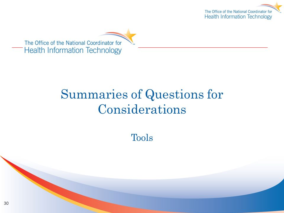 Summaries of Questions for Considerations Tools 30