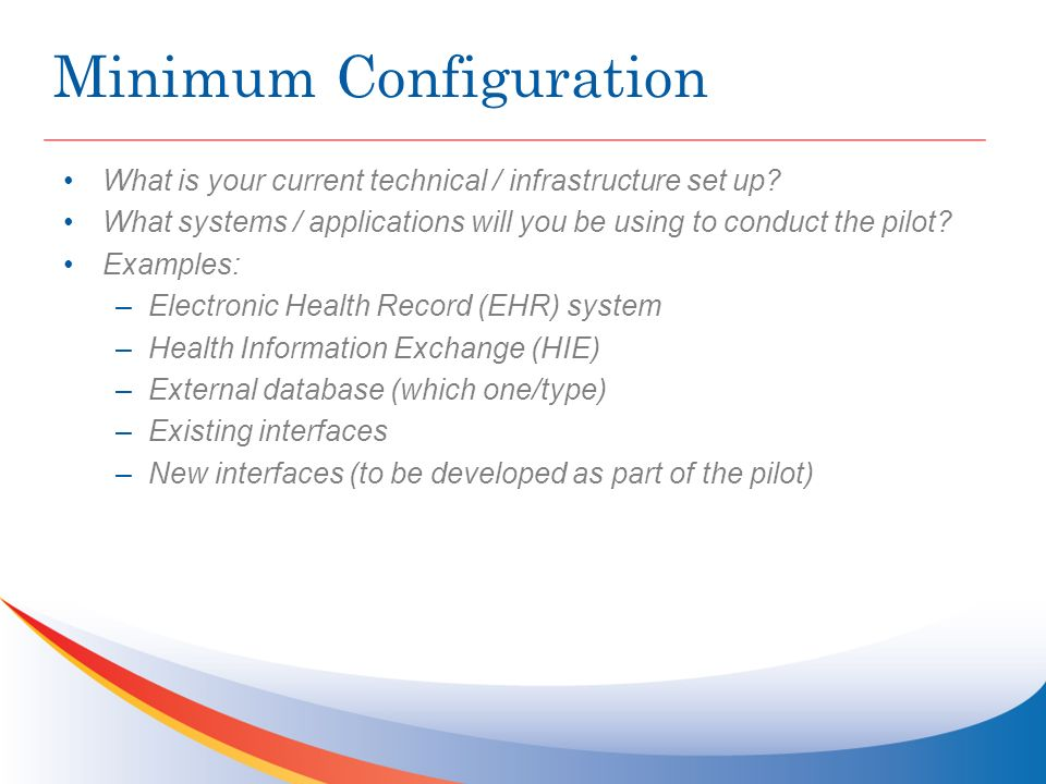 Minimum Configuration What is your current technical / infrastructure set up.