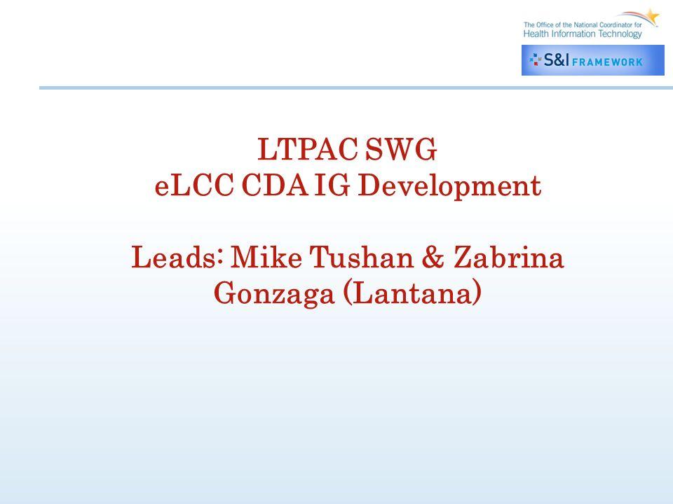 LTPAC SWG eLCC CDA IG Development Leads: Mike Tushan & Zabrina Gonzaga (Lantana)