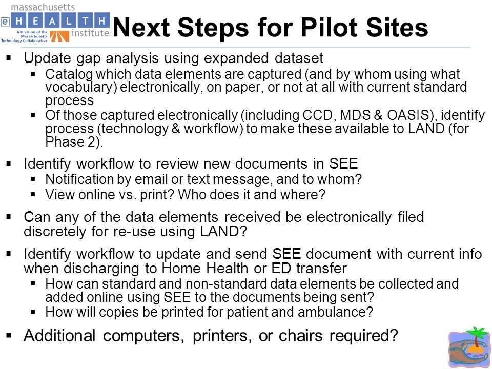 IMPACT Timeline for Next Steps 71 DatesActivity 9/2012 – 3/2013Integrate pilot sites into state HIE using LAND & SEE 4/2013 – 5/2013Pilot site Go-lives with state HIE using LAND & SEE 2/2013 – 9/2013Ballot updated datasets in S&I Framework and HL7 6/2013 – 7/2013Make SEE available under Open Source License 4/2013 – 9/2013Evaluate hospital (re)admissions & total cost of care