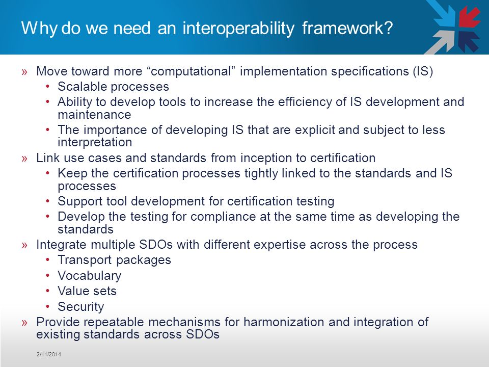 »Move toward more computational implementation specifications (IS) Scalable processes Ability to develop tools to increase the efficiency of IS develo