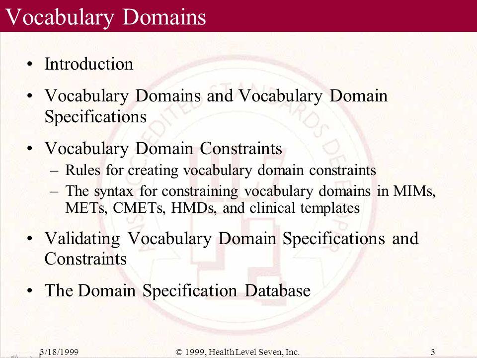 3/18/199913© 1999, Health Level Seven, Inc. Composite Domain Definition Table (content)