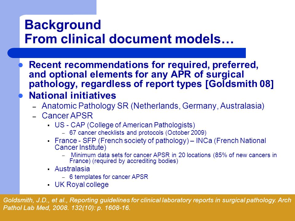 Background From clinical document models… Recent recommendations for required, preferred, and optional elements for any APR of surgical pathology, reg