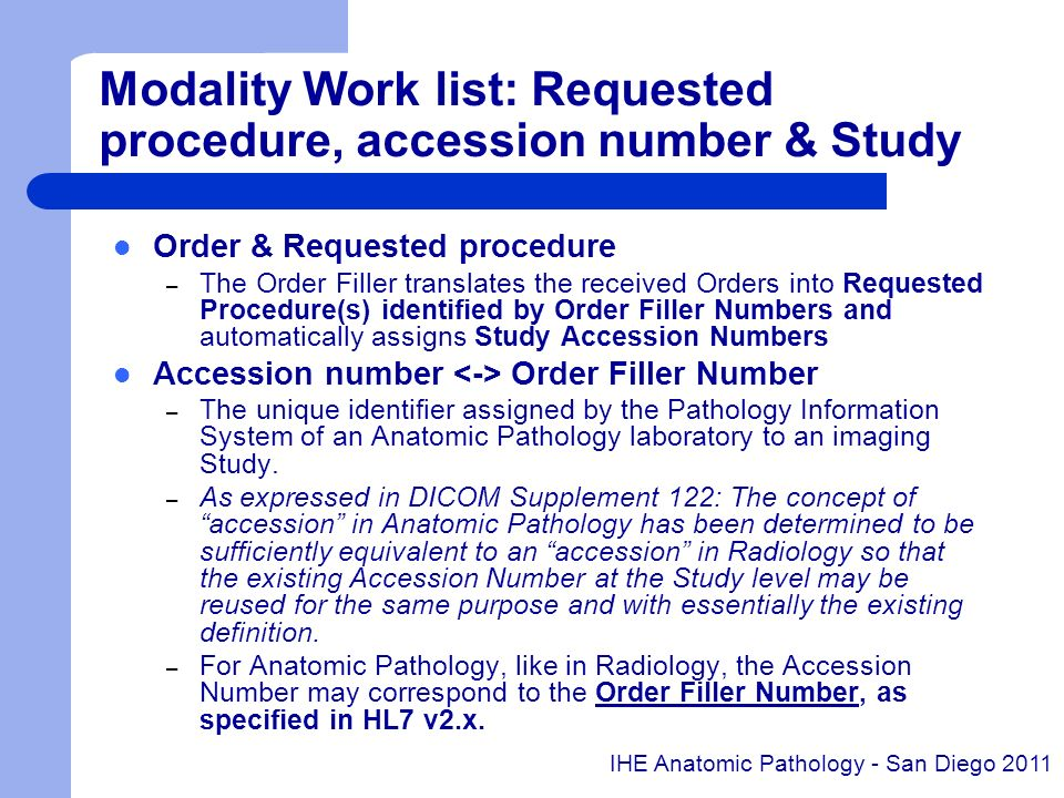 Modality Work list: Requested procedure, accession number & Study Order & Requested procedure – The Order Filler translates the received Orders into R