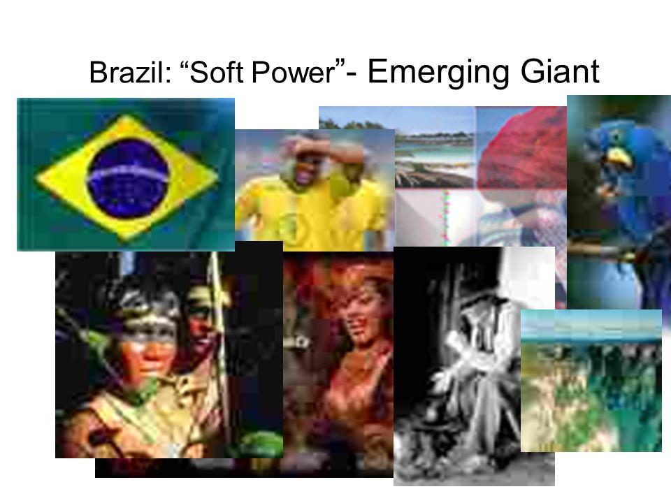 Brazil: Soft Power - Emerging Giant