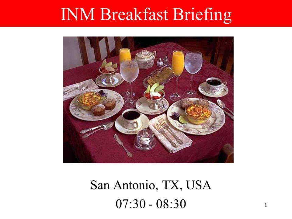 1 INM Breakfast Briefing San Antonio, TX, USA 07:30 - 08:30