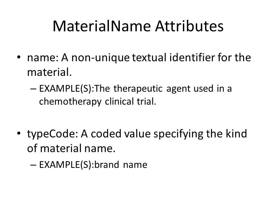 MaterialName Attributes name: A non-unique textual identifier for the material.