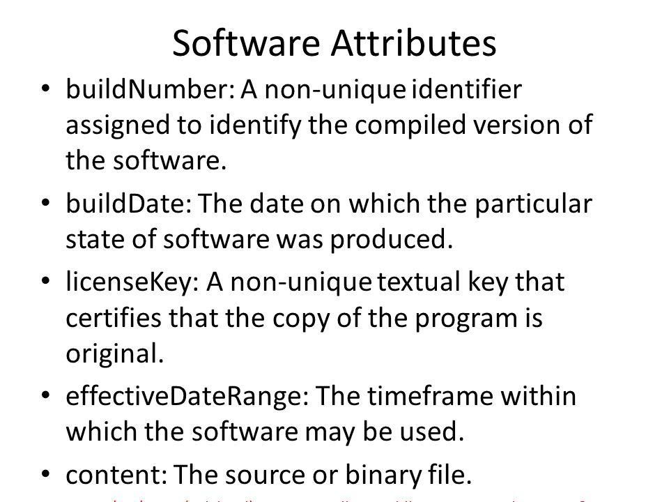 Software Attributes buildNumber: A non-unique identifier assigned to identify the compiled version of the software.