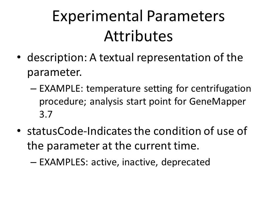 Experimental Parameters Attributes description: A textual representation of the parameter.