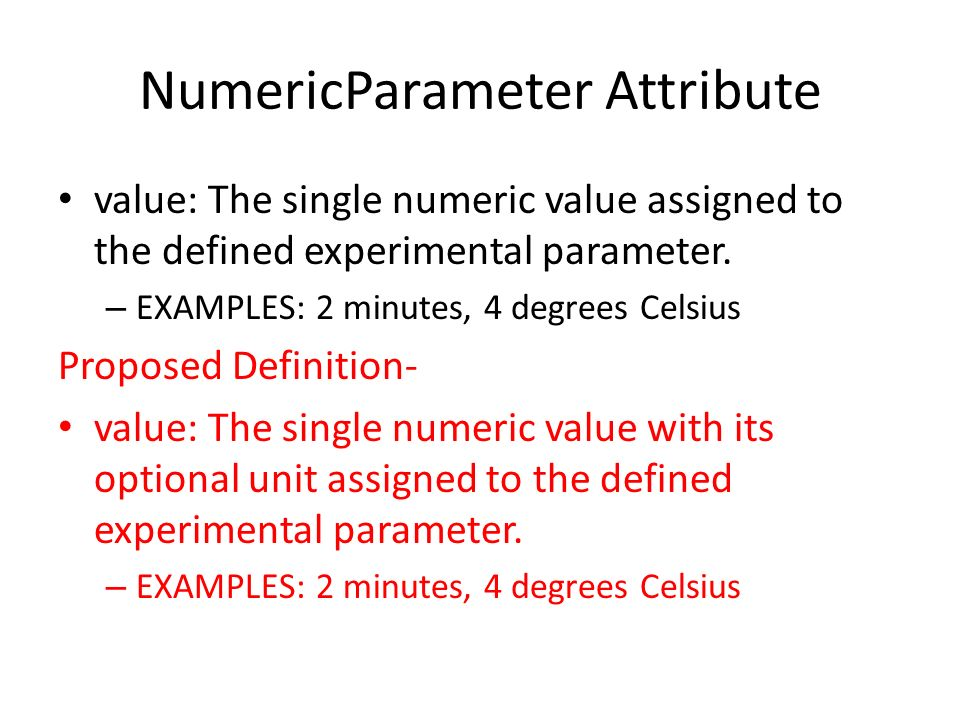 NumericParameter Attribute value: The single numeric value assigned to the defined experimental parameter.