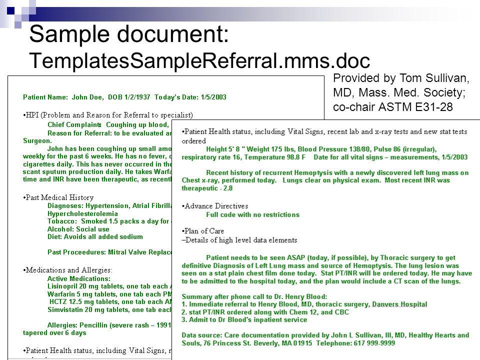 Sample document: TemplatesSampleReferral.mms.doc Provided by Tom Sullivan, MD, Mass.