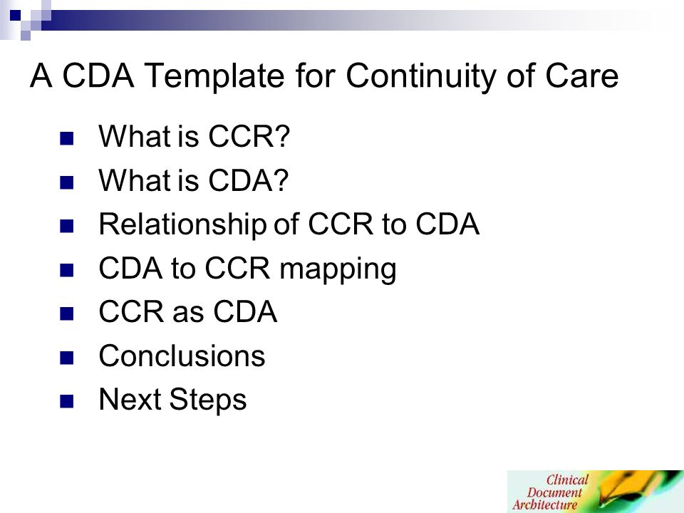 A CDA Template for Continuity of Care What is CCR.