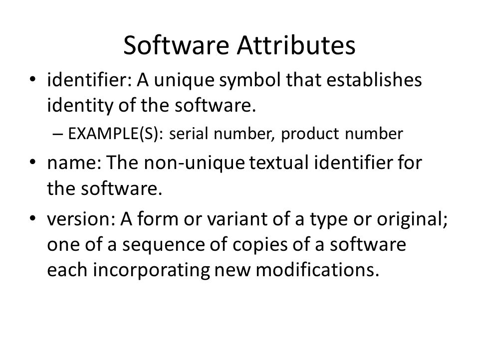 Software Attributes identifier: A unique symbol that establishes identity of the software.