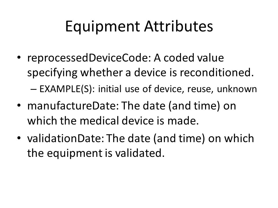 Equipment Attributes reprocessedDeviceCode: A coded value specifying whether a device is reconditioned.