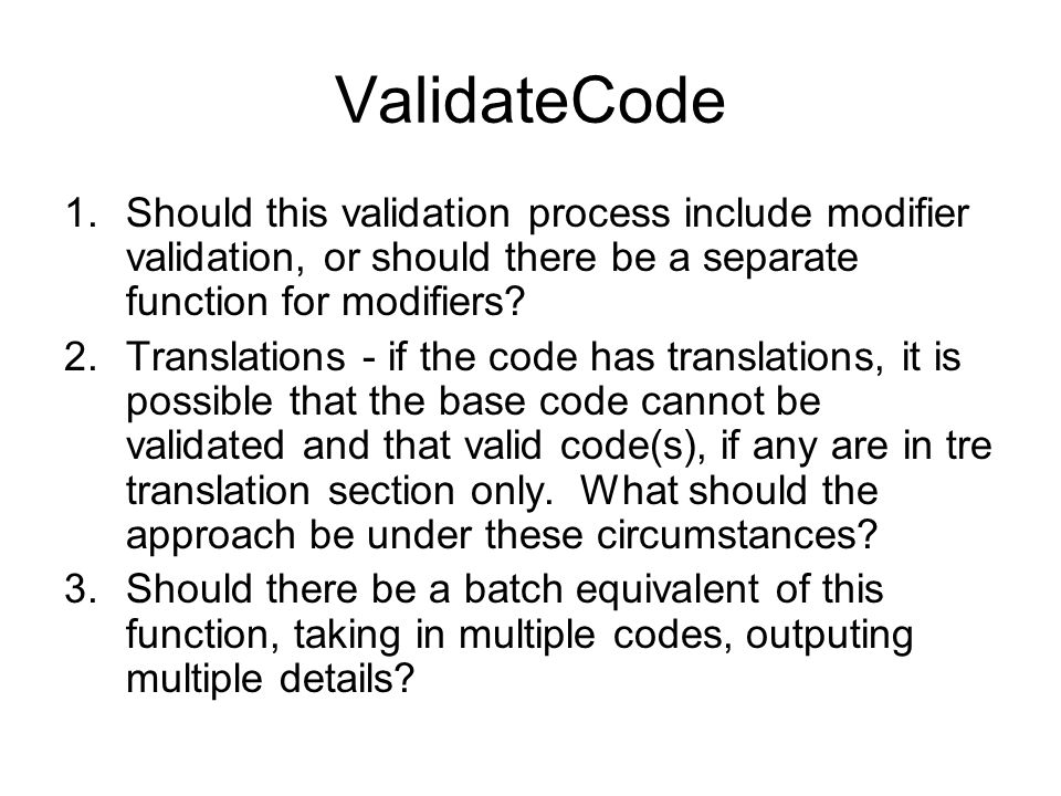 ValidateCode 1.Should this validation process include modifier validation, or should there be a separate function for modifiers.