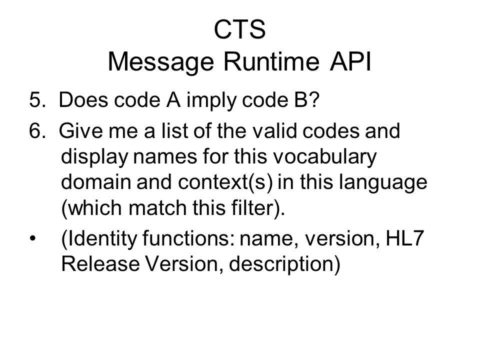 CTS Message Runtime API 5. Does code A imply code B.