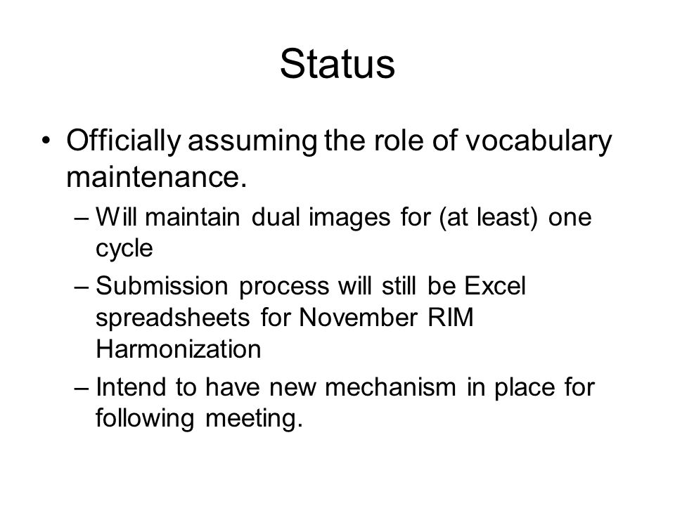Status Officially assuming the role of vocabulary maintenance.