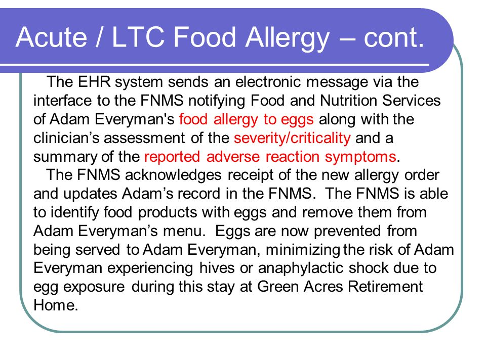 Acute / LTC Food Allergy – cont.