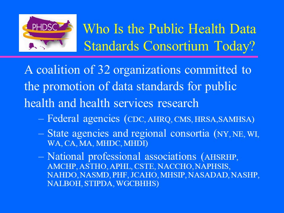 Who Is the Public Health Data Standards Consortium Today.