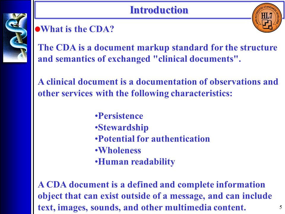 5 Introduction What is the CDA.