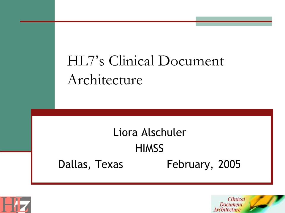 HL7s Clinical Document Architecture Liora Alschuler HIMSS Dallas, Texas February, 2005
