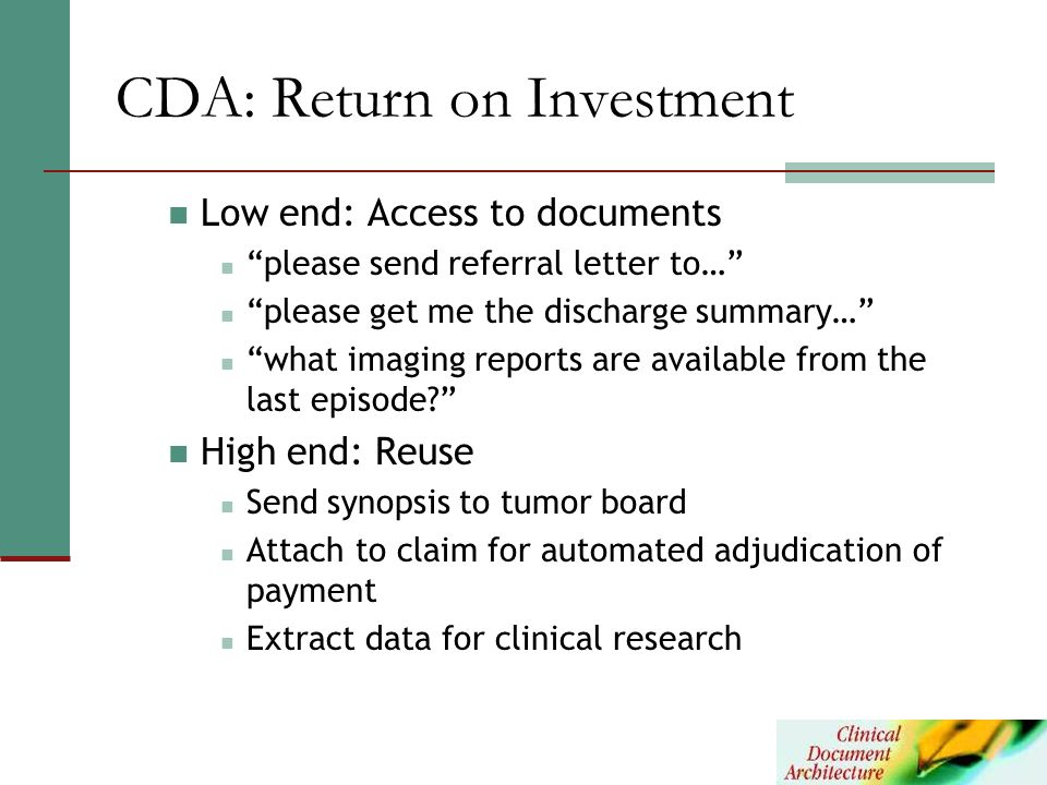 CDA: Return on Investment Low end: Access to documents please send referral letter to… please get me the discharge summary… what imaging reports are a