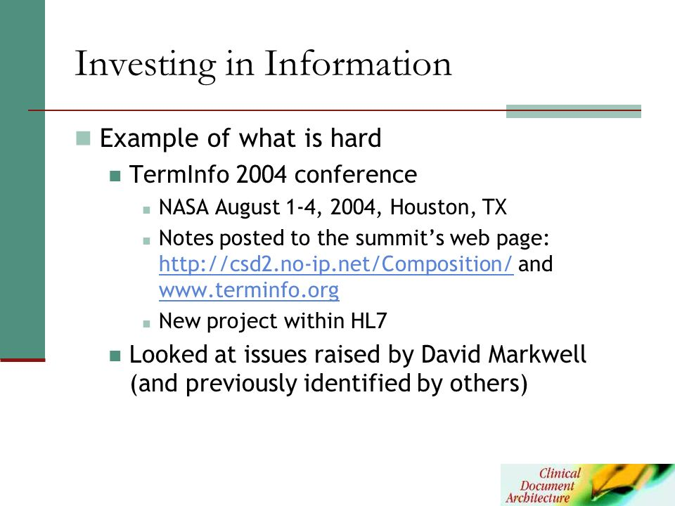 Investing in Information Example of what is hard TermInfo 2004 conference NASA August 1-4, 2004, Houston, TX Notes posted to the summits web page: htt