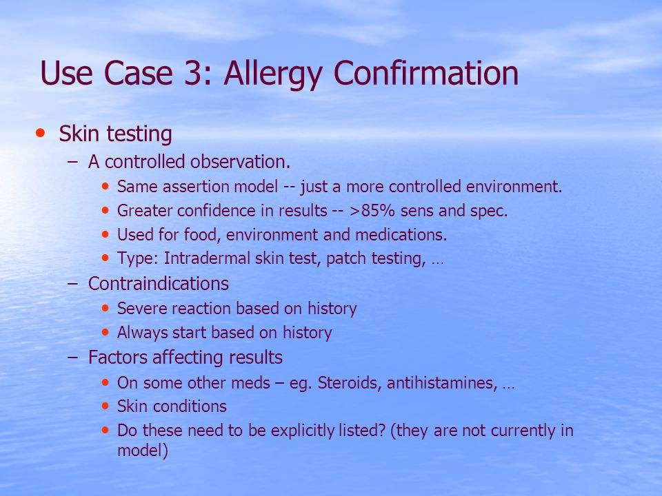 Use Case 3: Allergy Confirmation Skin testing –A controlled observation.