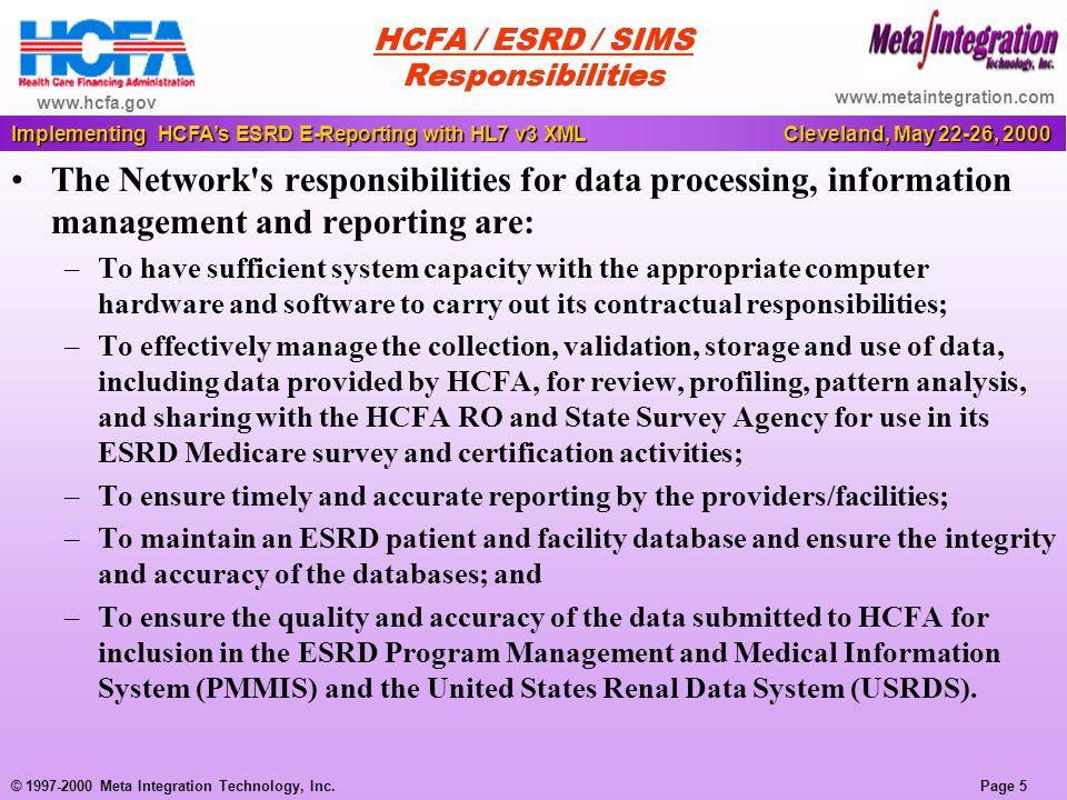 Page 6 Implementing HCFAs ESRD E-Reporting with HL7 v3 XML Cleveland, May 22-26, 2000 © 1997-2000 Meta Integration Technology, Inc.