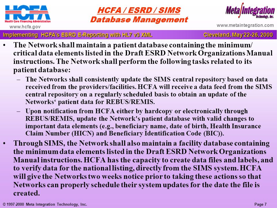 Page 18 Implementing HCFAs ESRD E-Reporting with HL7 v3 XML Cleveland, May 22-26, 2000 © 1997-2000 Meta Integration Technology, Inc.