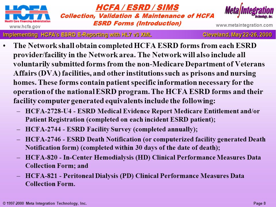 Page 9 Implementing HCFAs ESRD E-Reporting with HL7 v3 XML Cleveland, May 22-26, 2000 © 1997-2000 Meta Integration Technology, Inc.