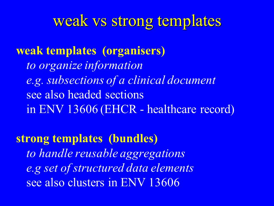 weak vs strong templates weak templates (organisers) to organize information e.g.