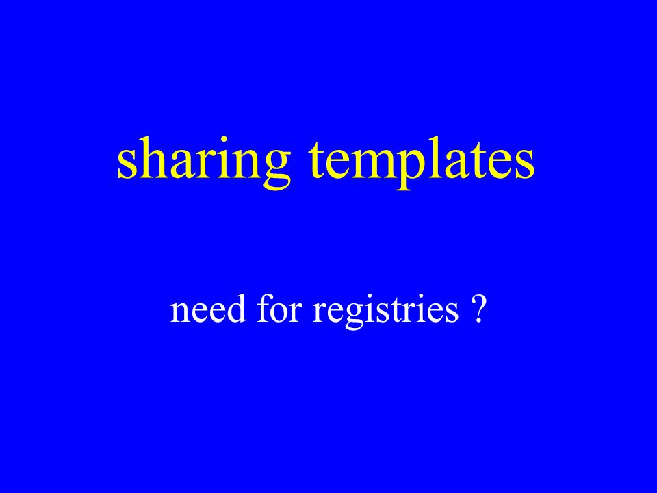 sharing templates need for registries ?
