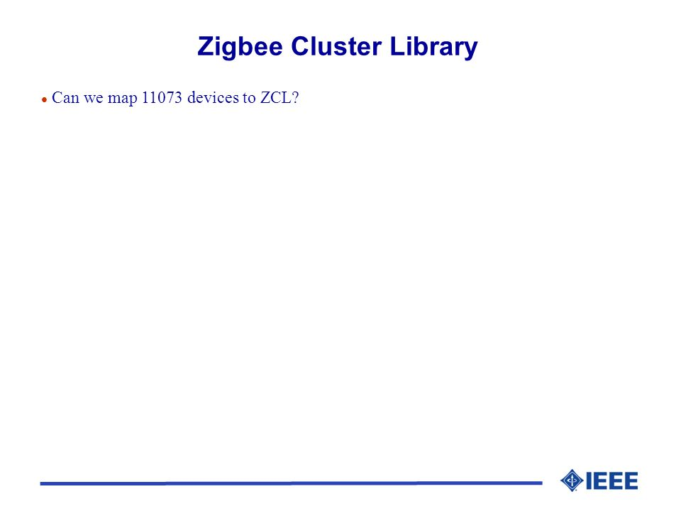 Zigbee Cluster Library l Can we map 11073 devices to ZCL?