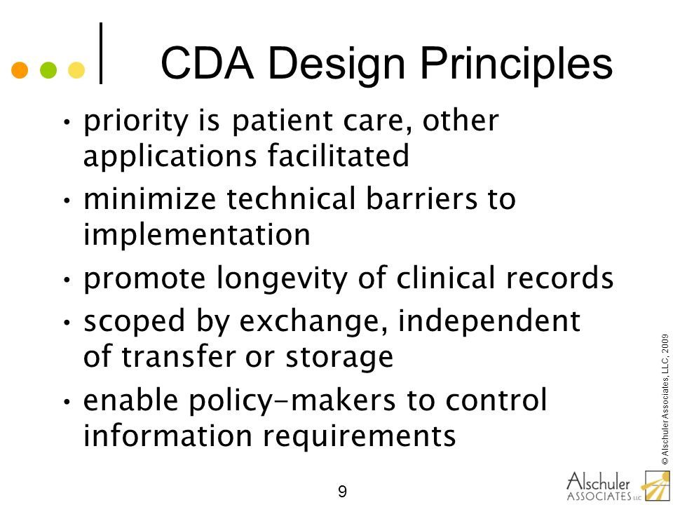 © Alschuler Associates, LLC, 2009 30 The CDA Architecture What is the unit of standardization.