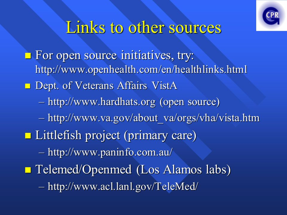 Links to other sources For open source initiatives, try: http://www.openhealth.com/en/healthlinks.html For open source initiatives, try: http://www.openhealth.com/en/healthlinks.html Dept.