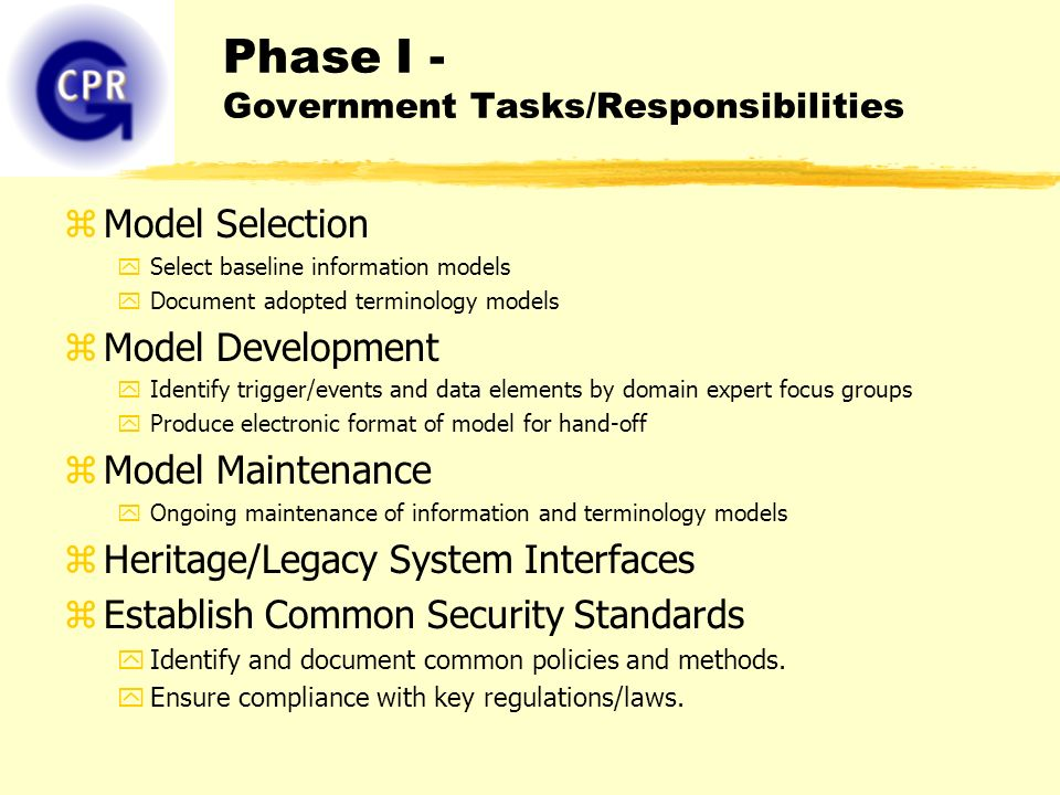 Phase I - Development zDevelop and maintain Reference Information Model (RIM) for clinical information domains.