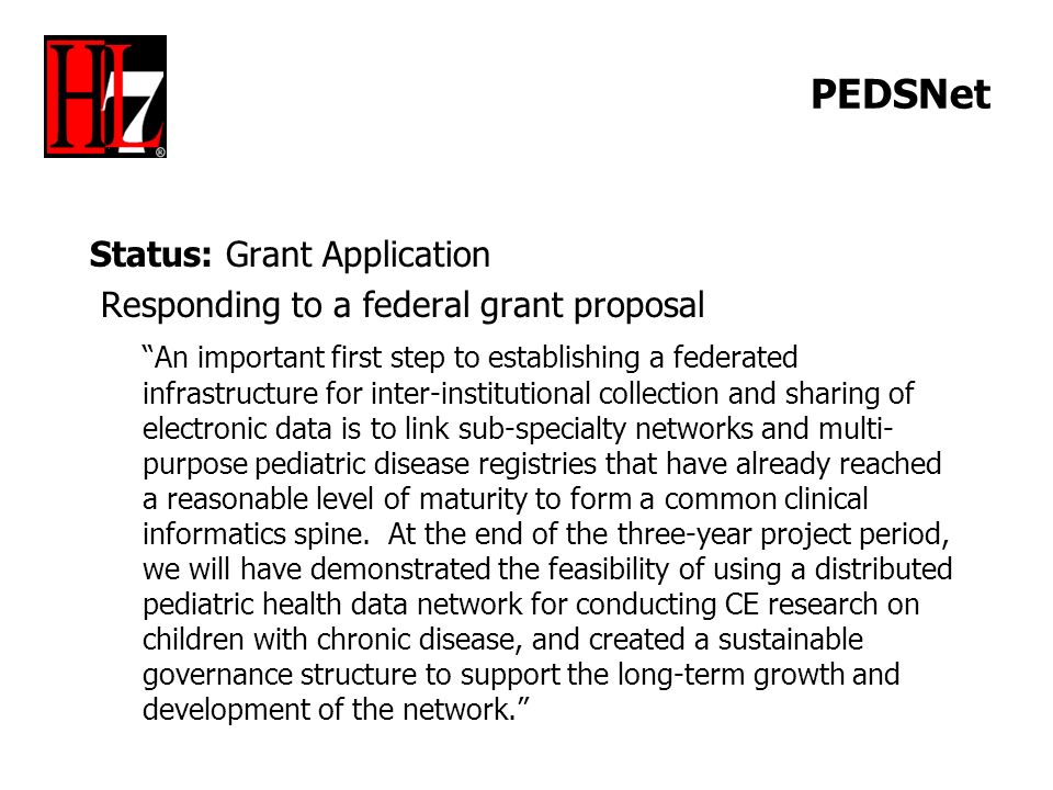 PEDSNet Status: Grant Application Responding to a federal grant proposal An important first step to establishing a federated infrastructure for inter-