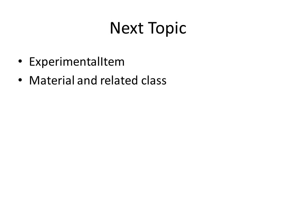 Next Topic ExperimentalItem Material and related class