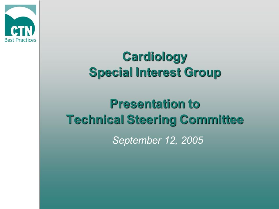 Cardiology Special Interest Group Presentation to Technical Steering Committee September 12, 2005