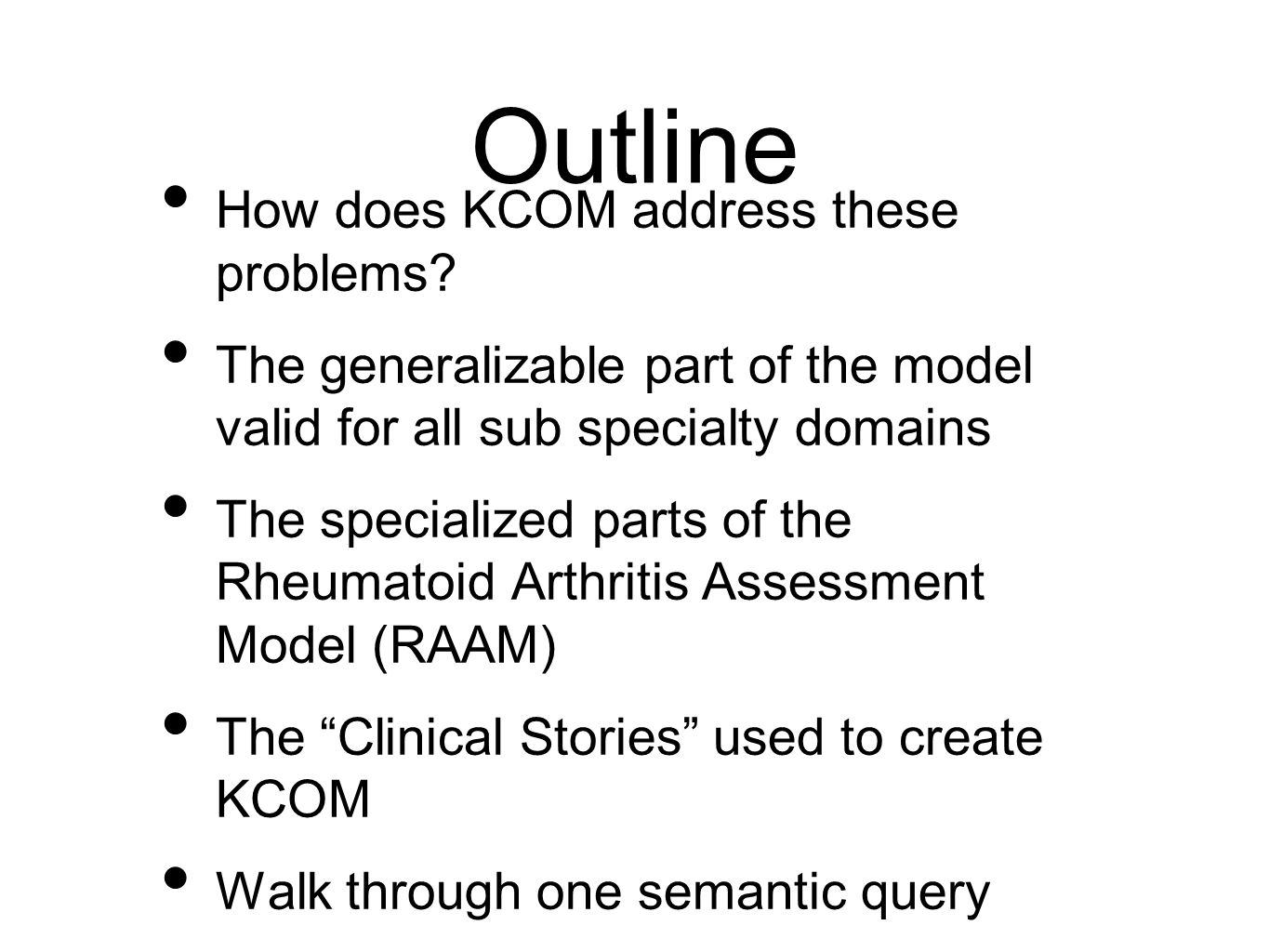 Outline How does KCOM address these problems? The generalizable part of the model valid for all sub specialty domains The specialized parts of the Rhe