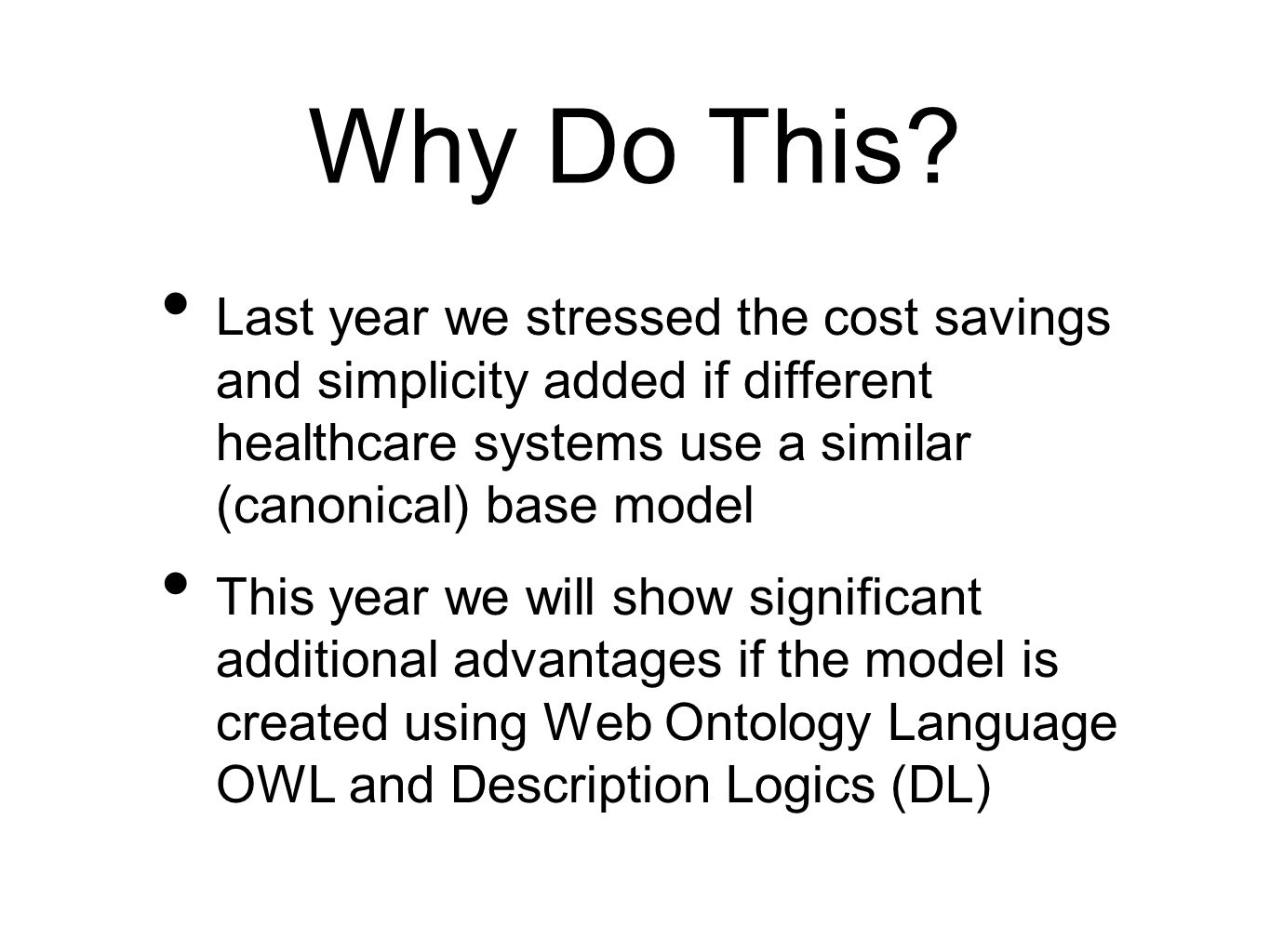Medical Terminology SNOMED Ontology Description Logic Concerned with clinical meaning, not billing Fine grained enough to be clinically meaningful Can be used for Outcomes measurements Can be used by machines to make inferences