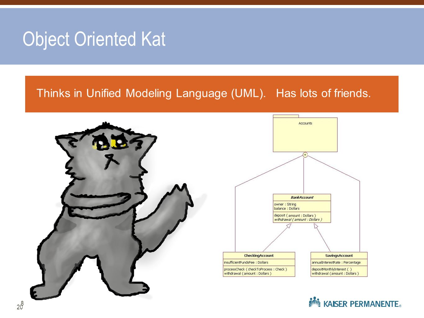 20 Thinks in Unified Modeling Language (UML). Has lots of friends. Object Oriented Kat 8