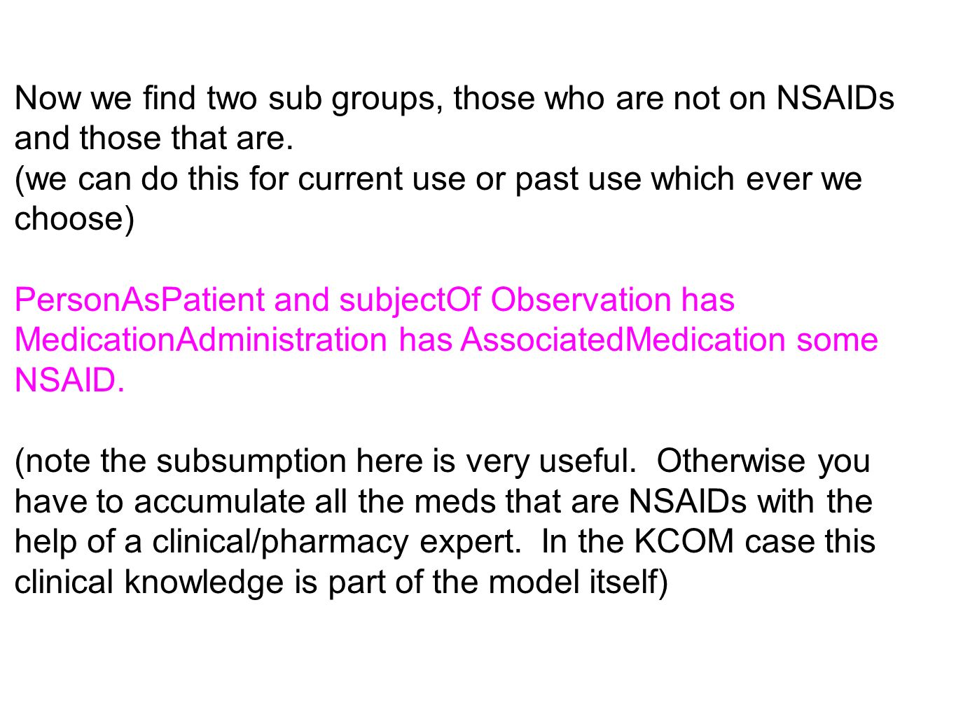Now we find two sub groups, those who are not on NSAIDs and those that are. (we can do this for current use or past use which ever we choose) PersonAs