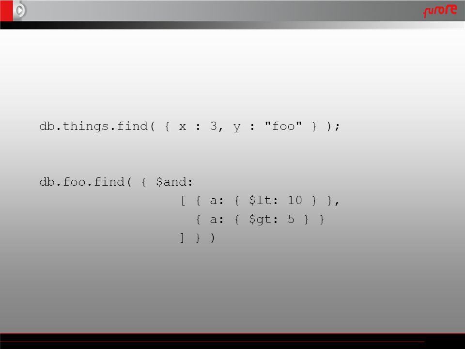 db.things.find( { x : 3, y :
