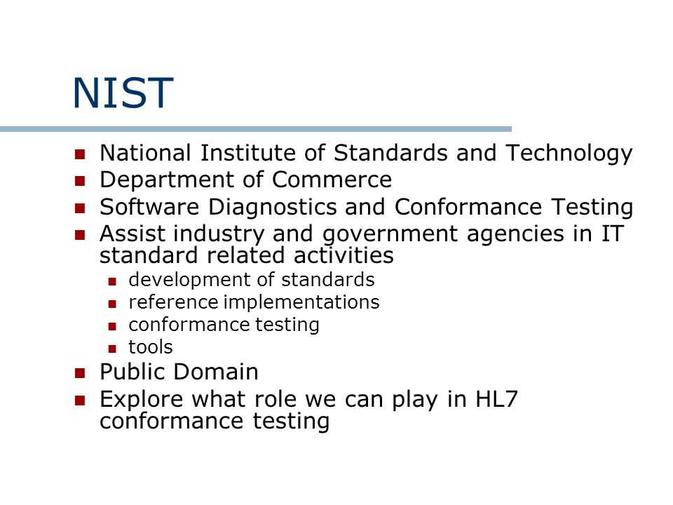 NIST National Institute of Standards and Technology Department of Commerce Software Diagnostics and Conformance Testing Assist industry and government