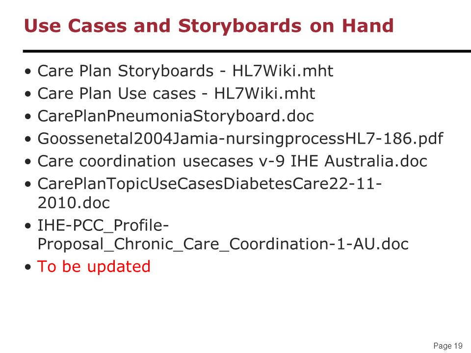 Page 19 Use Cases and Storyboards on Hand Care Plan Storyboards - HL7Wiki.mht Care Plan Use cases - HL7Wiki.mht CarePlanPneumoniaStoryboard.doc Goosse