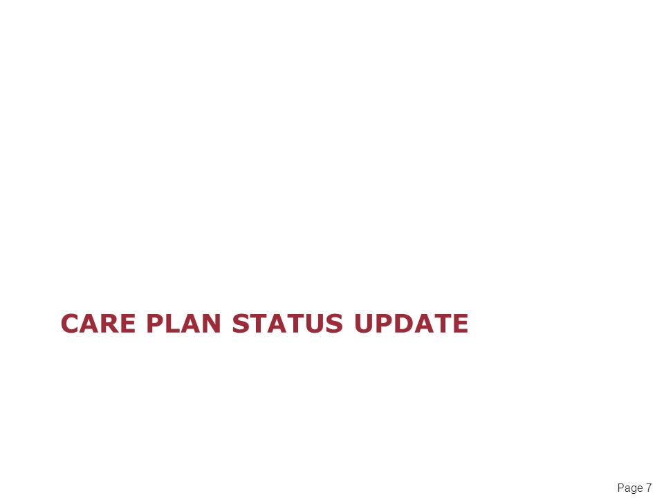Page 7 CARE PLAN STATUS UPDATE